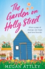 The Garden on Holly Street : The complete heartwarming summer story, perfect for your next holiday read - eBook