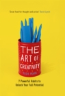 The Art of Creativity : The Daily Habits of Highly Creative People - Book