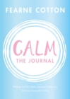 Calm: The Journal : Writing out life's daily stresses to help you find your peaceful centre - Book