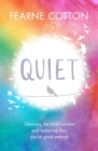 Quiet : Silencing the brain chatter and believing that you re good enough - eBook