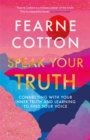 Speak Your Truth : Connecting with your inner truth and learning to find your voice - Book