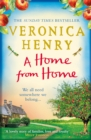 A Home From Home : Curl up with the heartwarming new novel from bestselling author Veronica Henry - eBook