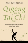 Qigong and the Tai Chi Axis : Nourishing Practices for Body, Mind and Spirit - Book