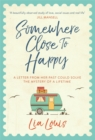 Somewhere Close to Happy : The heart-warming, laugh-out-loud debut of the year - Book