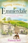 Spring Comes to Emmerdale : The heart-warming and heart-wrenching wartime saga - Book