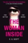 The Woman Inside : The impossible to put down crime thriller with an ending you won't see coming - Book