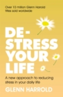 De-stress Your Life : A new approach to reducing stress in your daily life - Book