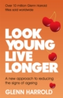 Look Young, Live Longer : A new approach to reducing the signs of ageing - Book