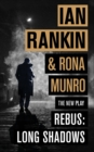 Rebus: Long Shadows : The New Play - eBook