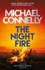 The Night Fire : The Brand New Ballard and Bosch Thriller - eBook