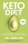 Keto Diet : Your 30-Day Plan to Lose Weight, Balance Hormones, Boost Brain Health, and Reverse Disease - eBook