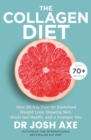 The Collagen Diet : A 28-Day Plan for Sustained Weight Loss, Glowing Skin, Great Gut Health and a Younger You - Book