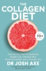 The Collagen Diet : A 28-Day Plan for Sustained Weight Loss, Glowing Skin, Great Gut Health and a Younger You - eBook