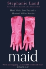 Maid : Hard Work, Low Pay, and a Mother's Will to Survive - Book
