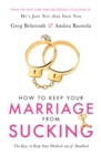 How To Keep Your Marriage From Sucking : The keys to keep your wedlock out of deadlock - Book