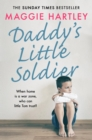 Daddy's Little Soldier : When home is a war zone, who can little Tom trust? - eBook