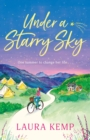 Under a Starry Sky : A perfectly feel-good and uplifting story of second chances to escape with this summer 2020!