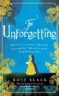 The Unforgetting : A spellbinding and atmospheric historical novel - Book