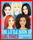 The Little Book of Girl Power : The Wit and Wisdom of the Spice Girls - eBook