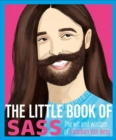 The Little Book of Sass : The Wit and Wisdom of Jonathan Van Ness - Book