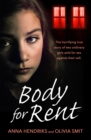 Body for Rent : The terrifying true story of two ordinary girls sold for sex against their will - eBook