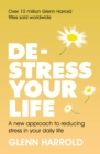 De-stress Your Life : A new approach to reducing stress in your daily life - eBook