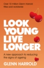 Look Young, Live Longer : A new approach to reducing the signs of ageing - eBook