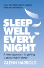 Sleep Well Every Night : A new approach to getting a good night s sleep - eBook