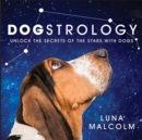 Dogstrology : Unlock the Secrets of the Stars with Dogs - eBook