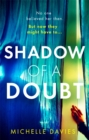 Shadow of a Doubt : The twisty psychological thriller inspired by a real life story that will keep you reading long into the night - Book
