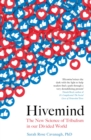 Hivemind : The New Science of Tribalism in Our Divided World - eBook