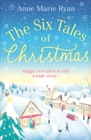 The Six Tales of Christmas : the perfect festive feel-good read