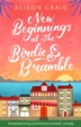 New Beginnings at The Birdie and Bramble : The perfect feel-good romance to curl up with, the first book in a heartwarming new series! - eBook