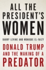 All the President's Women : Donald Trump and the Making of a Predator - Book