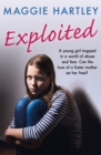 Exploited : A teenager trapped in a world of abuse and coercion. Can the love of a foster mother set her free? - Book