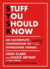Stuff You Should Know : An Incomplete Compendium of Mostly Interesting Things - Book