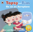 Topsy and Tim: Go on an Aeroplane - Book