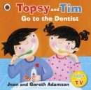 Topsy and Tim: Go to the Dentist - Book