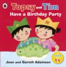 Topsy and Tim: Have a Birthday Party - Book