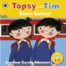 Topsy and Tim: Start School - Book