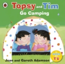 Topsy and Tim: Go Camping - Book