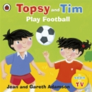 Topsy and Tim: Play Football - Book