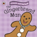 The Gingerbread Man: Ladybird Touch and Feel Fairy Tales - Book