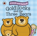 Goldilocks and the Three Bears: Ladybird Touch and Feel Fairy Tales - Book