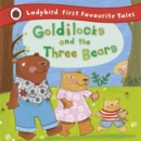 Goldilocks and the Three Bears: Ladybird First Favourite Tales - Book