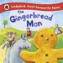 The Gingerbread Man: Ladybird First Favourite Tales - Book