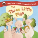 The Three Little Pigs: Ladybird First Favourite Tales - Book
