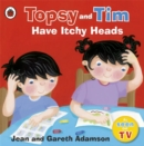 Topsy and Tim: Have Itchy Heads - Book