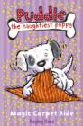 Puddle the Naughtiest Puppy: Magic Carpet Ride : Book 1 - eBook