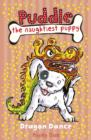 Puddle the Naughtiest Puppy: Dragon Dance: Book 5 : Dragon Dance: Book 5 - eBook